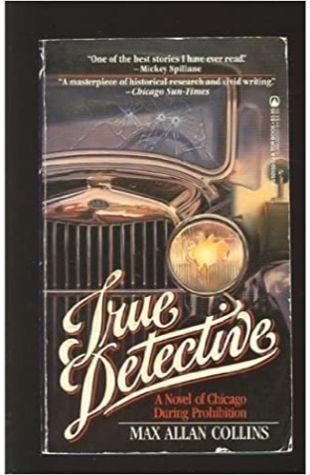True Detective by Max Allan Collins