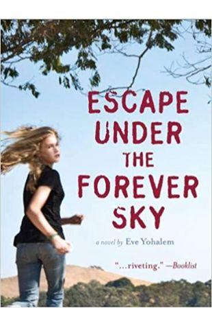 Escape Under the Forever Sky Eve Yohalem