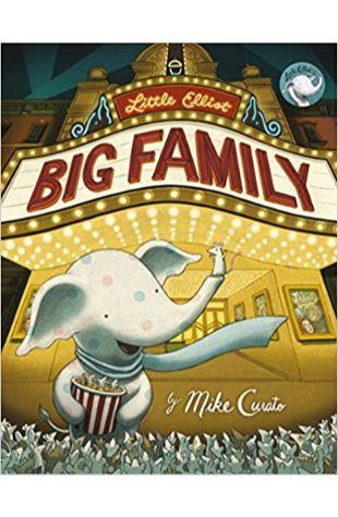 Little Elliot, Big Family Mike Curato