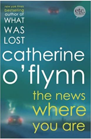 The News Where You Are Catherine O'Flynn
