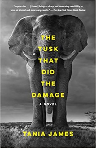 The Tusk That Did the Damage Tania James