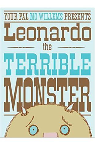 Leonardo, the Terrible Monster Mo Willems