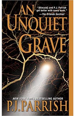 Unquiet Grave by P.J. Parrish