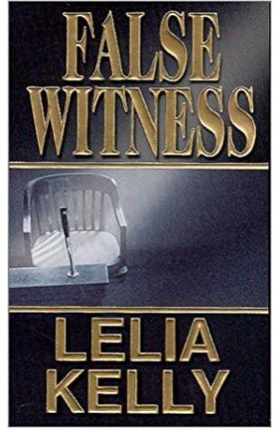 False Witness Lelia Kelly