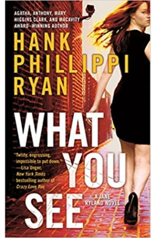 What You See Hank Phillippi Ryan