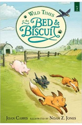 Wild Times at the Bed & Biscuit Joan Carris