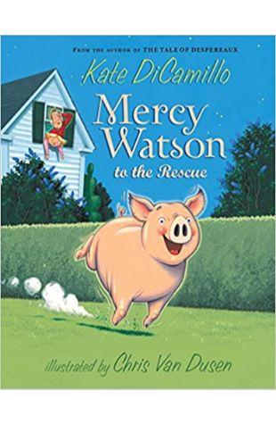 Mercy Watson to the Rescue Kate DiCamillo