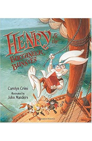 Henry and the Buccaneer Bunnies by Carolyn Crimi