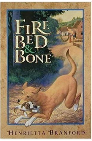 Fire, Bed and Bone Henrietta Branford