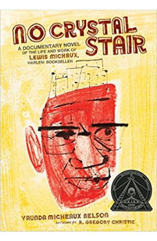 No Crystal Stair: A Documentary Novel of the Life and Work of Lewis Michaux, Harlem Bookseller by Vaunda Micheaux Nelson
