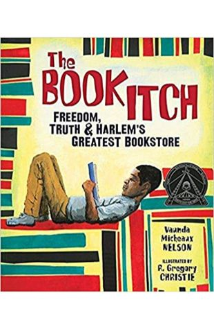 The Book Itch: Freedom, Truth, and Harlem's Greatest Bookstore Vaunda Micheaux Nelson