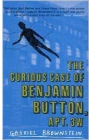 The Curious Case of Benjamin Button, Apt. 3W by Gabriel Brownstein