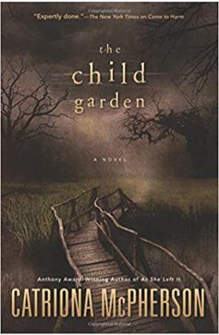 The Child Garden Catriona McPherson