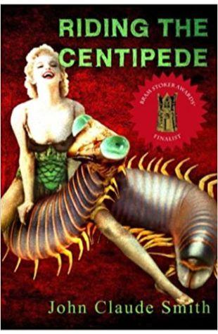 Riding the Centipede John Claude Smith