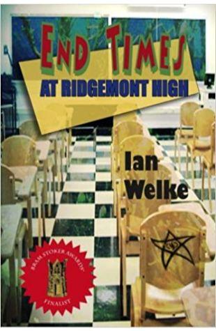 End Times at Ridgemont High Ian Welke