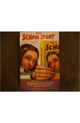 The School Story Andrew Clements