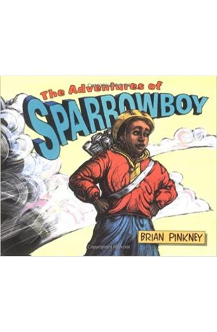 The Adventures of Sparrowboy by Brian Pinkney