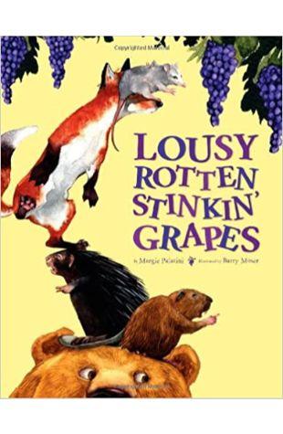 Lousy Rotten Stinkin' Grapes Margie Palatini