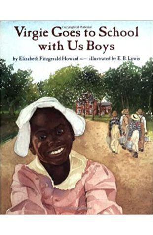 Virgie Goes To School With Us Boys Elizabeth Fitzgerald Howard