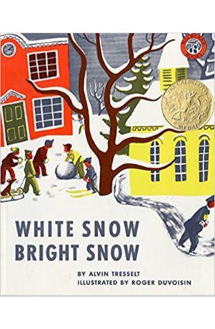 White Snow, Bright Snow by Alvin R. Tresselt