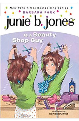 Junie B. Jones Is a Beauty Shop Guy Barbara Park