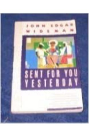 Sent for You Yesterday by John Edgar Wideman