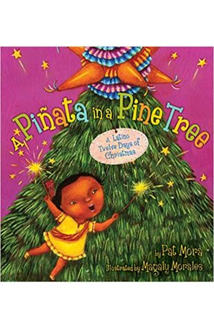 A Pinata in a Pine Tree: A Latino Twelve Days of Christmas Pat Mora
