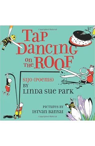 Tap Dancing on the Roof: Sijo Linda Sue Park