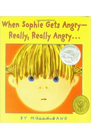 When Sophie Gets Angry -- Really, Really Angry... Molly Bang