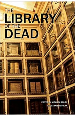 The Library of the Dead by Michael Bailey