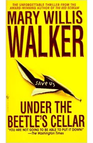 Under the Beetle's Cellar by Mary Willis Walker