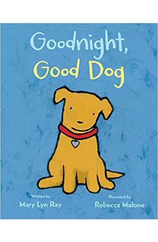 Goodnight, Good Dog Mary Lyn Ray