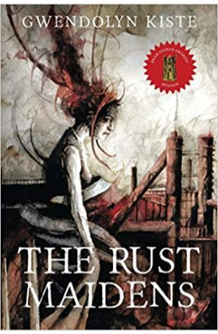 The Rust Maidens by Gwendolyn Kiste