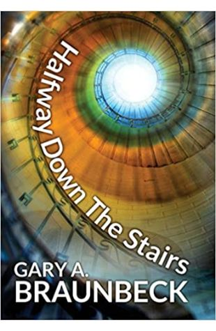 Halfway Down the Stairs Gary A. Braunbeck