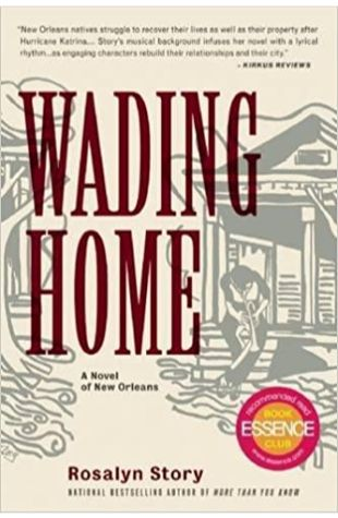Wading Home: A Novel of New Orleans Rosalyn Story