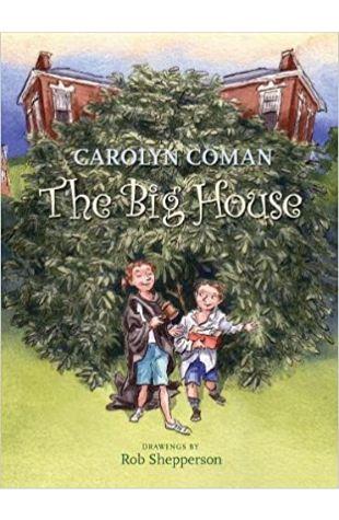 Big House Carolyn Coman