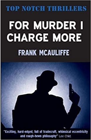For Murder I Charge More by Frank McAuliffe