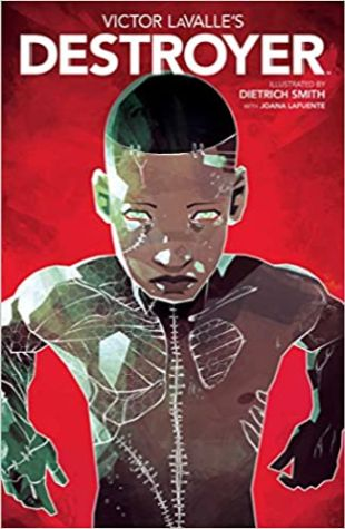 Victor LaValle's Destroyer by Victor D. Lavalle