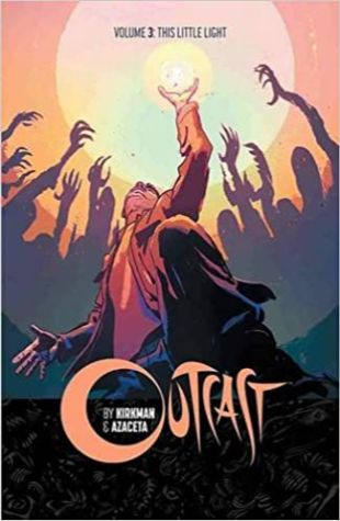 Outcast by Kirkman & Azaceta, Volume 3: This Little Light Robert Kirkman