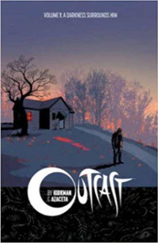 Outcast, Volume 1: Darkness Surrounds Him Robert Kirkman