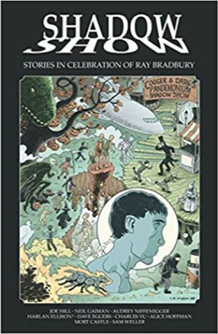 Shadow Show: Stories in Celebration of Ray Bradbury by Joe Hill
