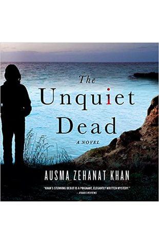 The Unquiet Dead Ausma Zehanat Kahn