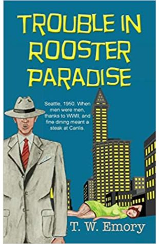 Trouble in Rooster Paradise T.W. Emory