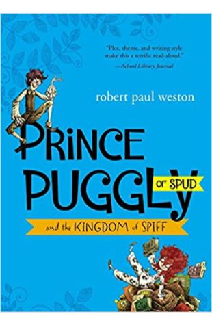 Prince Puggly of Spud and the Kingdom of Spiff Robert Paul Weston