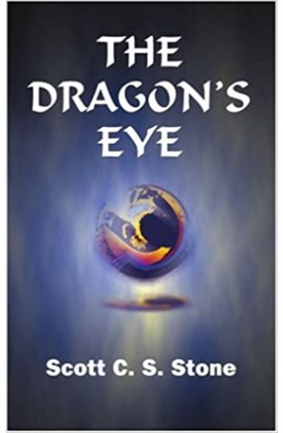 The Dragon's Eye by Scott C.S. Stone