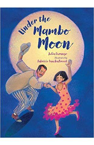 Under the Mambo Moon Julia Durango
