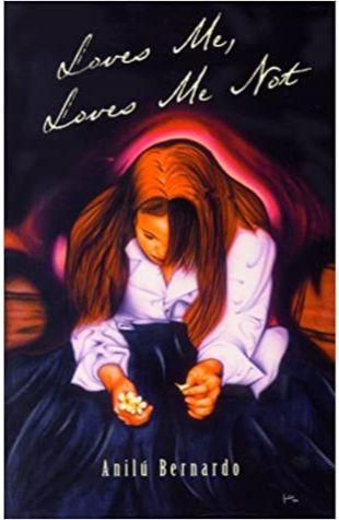 Loves Me, Loves Me Not Anilu Bernardo