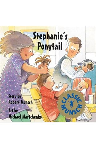 Stephanie's Ponytail by Robert N. Munsch