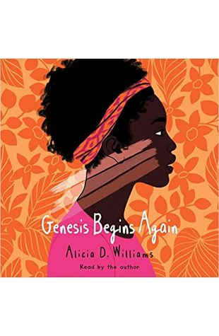 Genesis Begins Again Alicia D. Williams