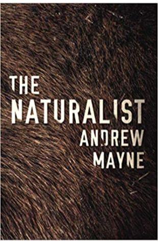 The Naturalist Andrew Mayne